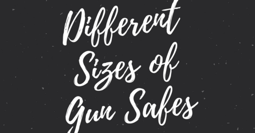 Different Sizes of Gun Safes