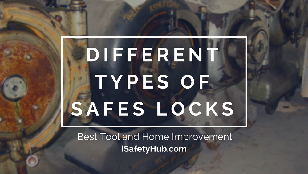different types of safes locks