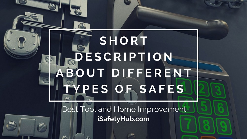 short description about different types of safes