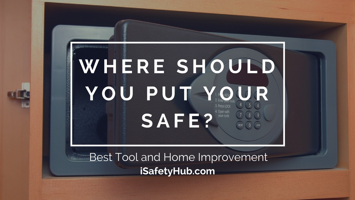 where should you put your safe