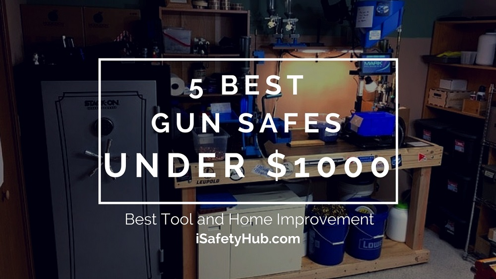 5 Best Gun Safes Under 1000 2019 Top Picks And Reviews Safety Hub