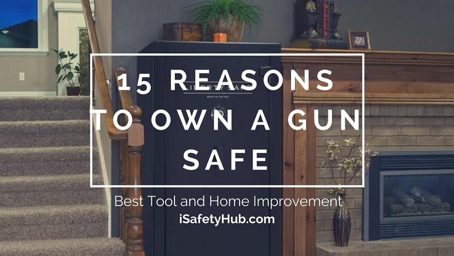 15 reasons to own a gun safe