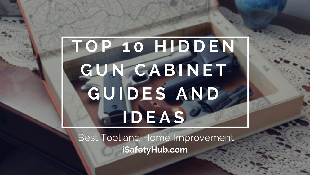 top 10 hidden gun cabinet guides and ideas