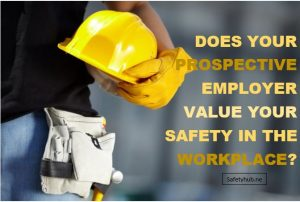 Does Your Prospective Employer Value Your Safety in the Workplace?