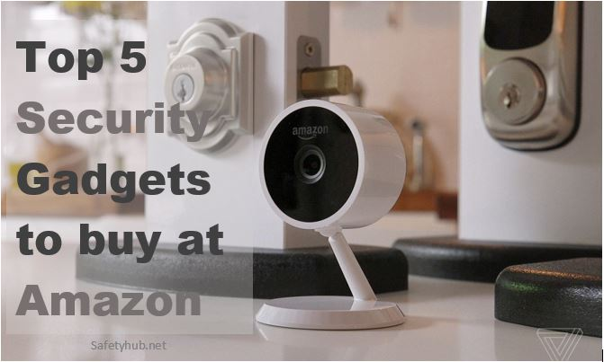 Top 5 Security Gadgets to buy at Amazon