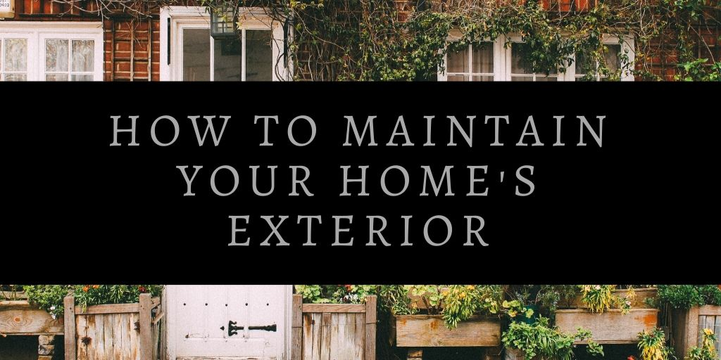 How to Maintain Your Home's Exterior