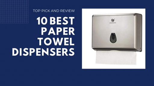 10 Best Paper Towel Dispensers