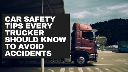 Car Safety Tips Every Trucker Should Know to Avoid Accidents