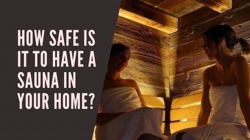 How Safe Is It to Have a Sauna in Your Home_