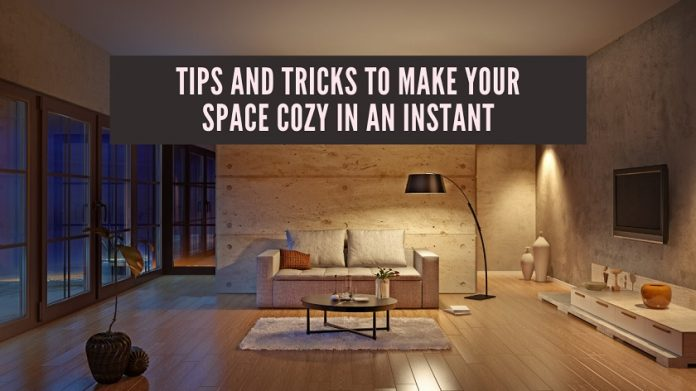 Tips and Tricks to Make your Space Cozy in an Instant