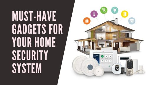 Must-Have Gadgets for Your Home Security System
