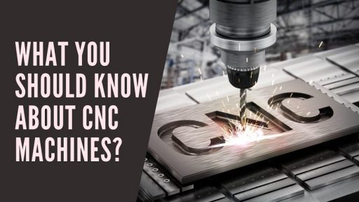 What You Should Know About CNC Machines_