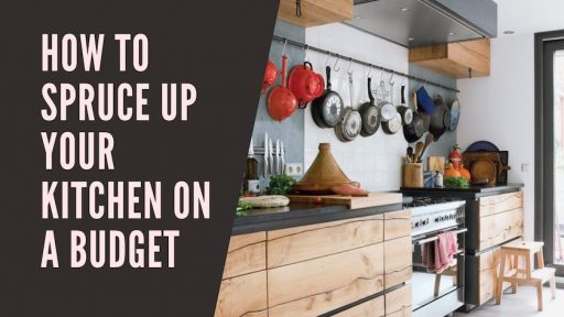 How To Spruce Up Your Kitchen on a Budget