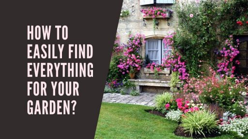 How to Easily Find Everything for Your Garden_