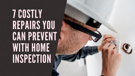 7 Costly Repairs You Can Prevent with Home Inspection