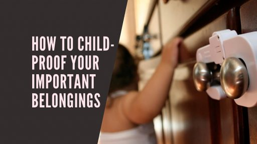 How to Child-Proof Your Important Belongings