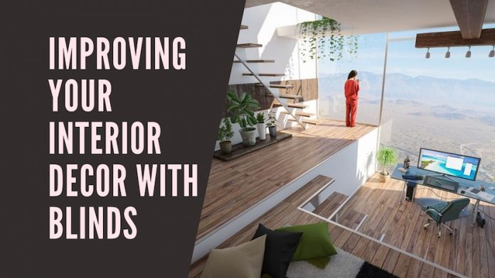 Improving Your Interior Decor with Blinds
