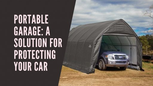 Portable Garage_ a Solution for Protecting Your Car