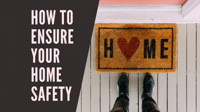 How To Ensure Your Home Safety copy