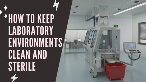 How to Keep Laboratory Environments Clean and Sterile