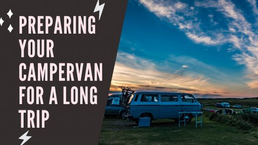 Preparing Your Campervan for a Long Trip