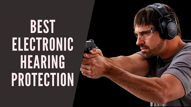 Best Electronic Hearing Protection (2)