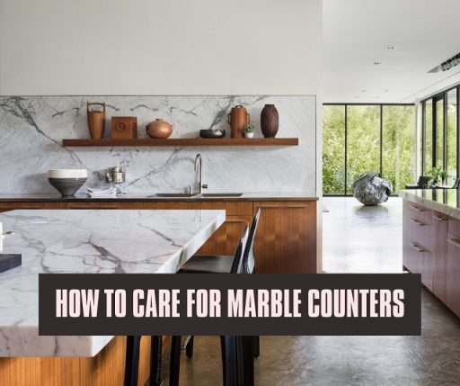How to Care for Marble Counters