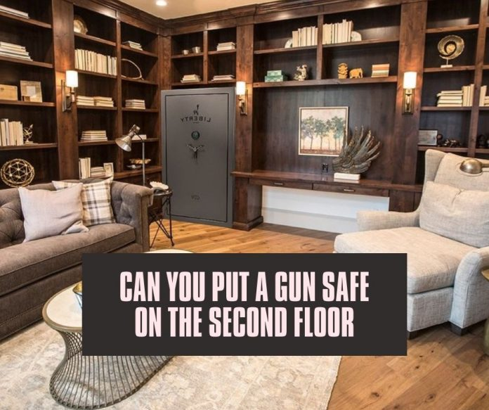 Can You Put A Gun Safe On The Second Floor
