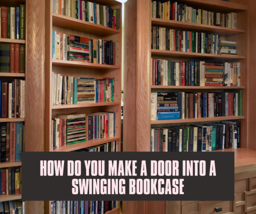 How do you make a Door into a swinging Bookcase