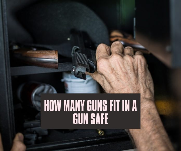 How Many Guns Fit In A Gun Safe